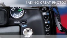 Taking Great Photos – Part 2: About Your Camera
