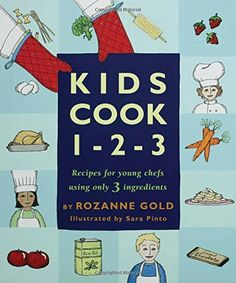 Kids Cook 1-2-3 by Rozanne Gold