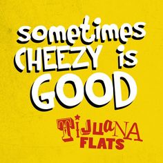 Sometimes #cheesy is #good. #quotes #inspirational #love #tijuana #flats