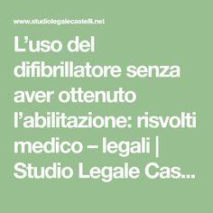 L'uso del difibrillatore senza aver ottenuto l'abilitazione: risvolti medico – legali | Studio Legale Castelli
