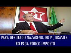 Folha Política: Deputado Nazareno, do PT, diz que brasileiro paga pouco imposto e precisa pagar muito mais; veja