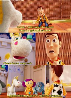 Toy Story 3 :) love this part. That would so be something I would say lol