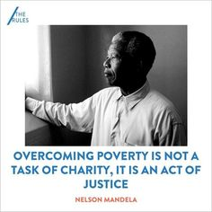 """""""Overcoming poverty is not a task of charity, it is an act of justice."""" - Nelson Mandela     We can't end poverty until we change the rules that cause it, starting with ABUSIVE TAX HAVENS!  Please Sign & Share if you agree!  https://www.therules.org/en/actions/launch-petition"""
