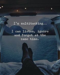 Multitask: ouvir, ignorar e esquecer aí mesmo tempo - 65 Positive Thinking Quotes And Life Thoughts 28 Quotes And Notes, New Quotes, Wisdom Quotes, True Quotes, Motivational Quotes, Inspirational Quotes, Qoutes, Ignore Quotes, Irony Quotes