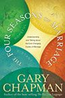 The Four Seasons of Marriage by Gary Chapman