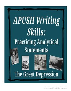 This activity gives students a chance to practice writing analytical statements using specific evidence from the Great Depression. Students are given a variety of position statements for which they are expected to find supporting evidence and explain connections to the those position statements.