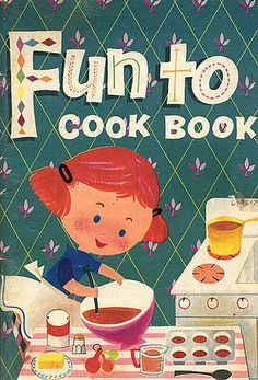 Vintage Cookbooks - Fun To Cook Book #vintage