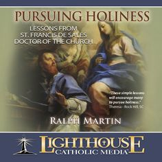 Pursuing Holiness - Lessons from St. Francis de Sales Ralph Martin Free Preview #Catholic