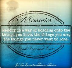 Memories quote via www.Facebook.com/ReadLoveandLearn