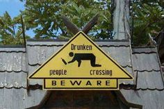'Funny Drunk Signs' can have several connotations. Are the signs themselves drunk? Are they amusing symptoms of drunkenness? Or are they funny pictures of drunken people? Funny Road Signs, Funny Motivational Quotes, Silly Quotes, Inspirational Quotes, Drunk People, Thirsty Thursday, Beach Signs, Pool Signs, Lake Signs