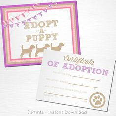 Adopt a Puppy and Certificate of Adoption Pink and Purple Lab Dog Birthday Party YOU PRINT  This is an example of what we can do, if you want to tweak these files or change the colors please let us know before purchase. What you are buying is an instant download file. Nothing will be shipped to you.  You will receive two files: Adopt a Puppy 8x10 Adoption Certificate 8.5x11.5 (letter size)  Please let us know if you have any questions, were happy to help