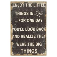 Enjoy The Little Things Wall Sign