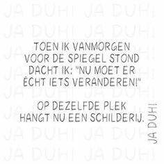 Best Quotes, Funny Quotes, Qoutes, Dutch Words, Facebook Quotes, Dutch Quotes, Funny Thoughts, Have A Laugh, Sarcasm