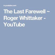 The Last Farewell ~ Roger Whittaker - YouTube