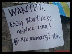 Wanted Boy Waitress. Funny English Signs, Funny Pinoy, Funny Filipino Pictures, Tagalog jokes, Pinoy Humor pinoy jokes #pinoy #pinay #Philippines #funny #pinoyjoke