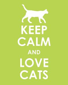 Keep Calm and Love Cats #keep_calm #cats