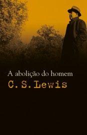 Baixar Livro A Abolição do Homem - C. S. Lewis em PDF, ePub e Mobi