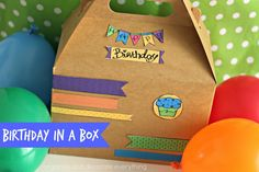 Birthday in a Box - Organize and Decorate Everything