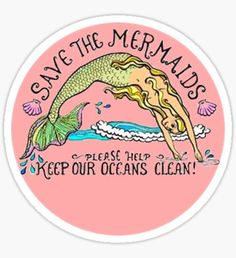 save the mermaids Sticker