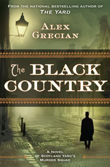 The Black Country by Alex Grecian. Scotland Yard's Murder Squad returns, in the stunning new historical thriller from the author of the acclaimed national bestseller The Yard. Read it on #Kobo: http://www.kobobooks.com/ebook/The-Black-Country/book-951Je_hoB0W0dYzKRx5hxw/page1.html