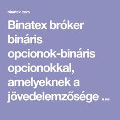 Binatex bróker bináris opcionok-bináris opcionokkal, amelyeknek a jövedelemzősége 90%-g van való kereskedelme