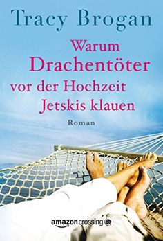 Warum Drachentöter vor der Hochzeit Jetskis klauen (German Edition) by Tracy Brogan http://www.amazon.com/dp/B00U9SQIQS/ref=cm_sw_r_pi_dp_A9Tjwb0E0PD22
