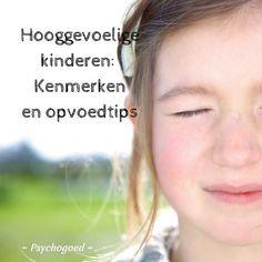 Hooggevoeligheid bij kinderen Is je kind gevoelig voor prikkels en snel van slag? Misschien is je kind wel hooggevoelig. Hooggevoeligheid is geen stoornis of diagnose. Maar wat is het dan wel? En hoe kan je hooggevoeligheid herkennen bij je kind? Doe de test om er achter te komen of jouw kind kenmerken van hooggevoeligheid heeft. En blijkt je kind gevoelig te zijn? Lees dan hier alles wat je moet weten over het opvoeden van een hooggevoelig kind.
