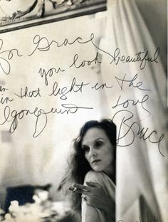 For Grace [Coddington],  You look beautiful in that light.  Love,  Bruce [Weber]