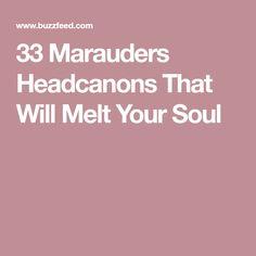 33 Marauders Headcanons That Will Melt Your Soul