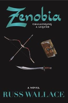Russ Wallace on Blog Tour for Zenobia – Challenging a Legend, November 14-29 #HistoricalFiction