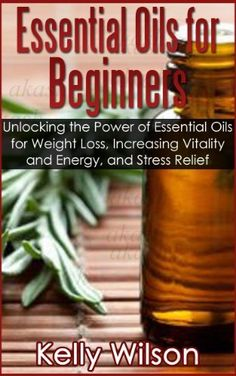 Essential Oils for Beginners: Unlocking the Power of Essential Oils for Weight Loss, Increasing Vitality and Energy, and Stress Relief (Aromatherapy Essential Oils and Health Remedies) by Kelly Wilson, http://www.amazon.com/dp/B00KBWPRJG/ref=cm_sw_r_pi_dp_pmeGtb0PREPMD/180-0279217-1775049
