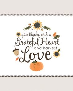 Give thanks with a grateful heart and harvest love quote grateful thankful thanksgiving harvest autumn quote fall quote