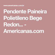 Pendente Paineira Polietileno Bege Redon... - Americanas.com