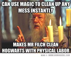Umm Filch lacks any magical talents. He is a squib, the opposite of a muggle-born wizard/witch. He was born of magical people but cannot perform magic. Therefore, he has no place in the magical community. By giving him a job he can do, Dumbledore gives him a place in a world that would otherwise not have him. Something tells me that the person who made this meme never read the books...