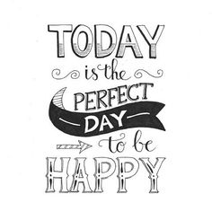 Handlettering ~ today is the perfect day to be happy Hand Lettering Quotes, Calligraphy Quotes, Calligraphy Doodles, Typography Quotes, Fonts Quotes, Handwritten Quotes, Positive Quotes, Motivational Quotes, Inspirational Quotes