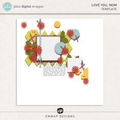 Love you, Mom (Freebie Template) by EmmaP Designs