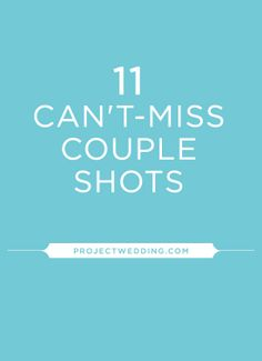11 Can't Miss Couple Shots on your wedding day!