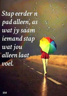 ~ Me Quotes, Qoutes, Afrikaanse Quotes, Special Words, Meaningful Quotes, True Words, Spiritual Quotes, Positive Thoughts, Favorite Quotes