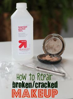 DIY: How to Repair Broken and Cracked Makeup. Wowzers...I wish i knew this a long long time ago.