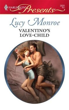 Valentino's Love-Child by Lucy Monroe, http://www.amazon.ca/dp/B0027KRSM4/ref=cm_sw_r_pi_dp_QhR9sb1Q7E9RQ