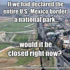 Bahahaha!  I missed this one during the shutdown!  So true...I guess now we know how to get our border closed!  10-06-13