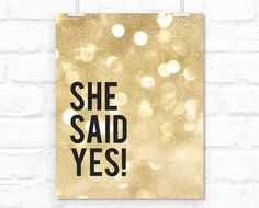 """She said yes! typography quote, golden glitter, silver glitter, party print, bridal shower printable decor  -gp032 8x10"""" 16x20"""""""