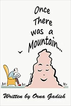 Now on Kindle  Once There Was a Mountain… is an inspiring allegorical story about the power of believing in oneself and never giving up on a dream.