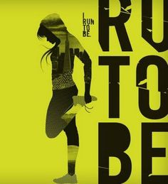 Run to Be. love this!