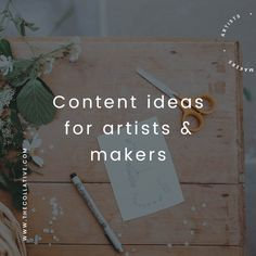 45 content ideas for artists and designer-makers: If you're an artist or maker whose content isn't having the impact you were hoping for, here are three approaches to content strategy you may want to explore (with 15 specific content ideas for each) - The Collative