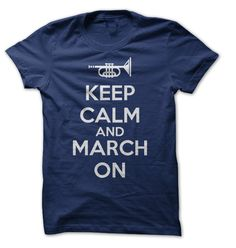 Keep Calm and March On T-Shirt. For all you band nerds just starting the season.