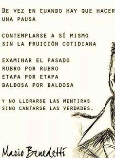 Cantarse las verdades... Mario Benedetti.