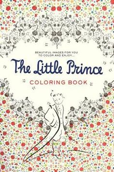 The Little Prince Coloring Book,  Antoine de Saint-Exupéry (This Week's Hottest Book Releases: 11/15 – 11/21)