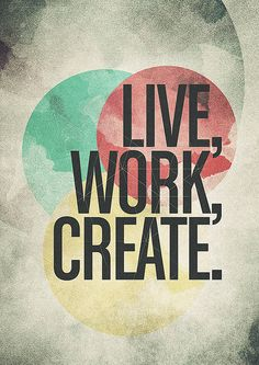 designersof: Live Work Create - Limited Edition... | Must be printed #words