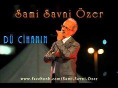 Sami Savni Özer - Dü Cihanın...